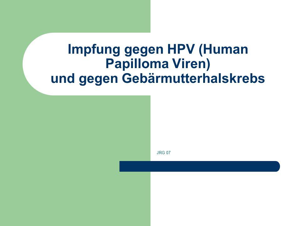 Impfung gegen HPV (Human Papilloma Viren) und gegen Gebärmutterhalskrebs