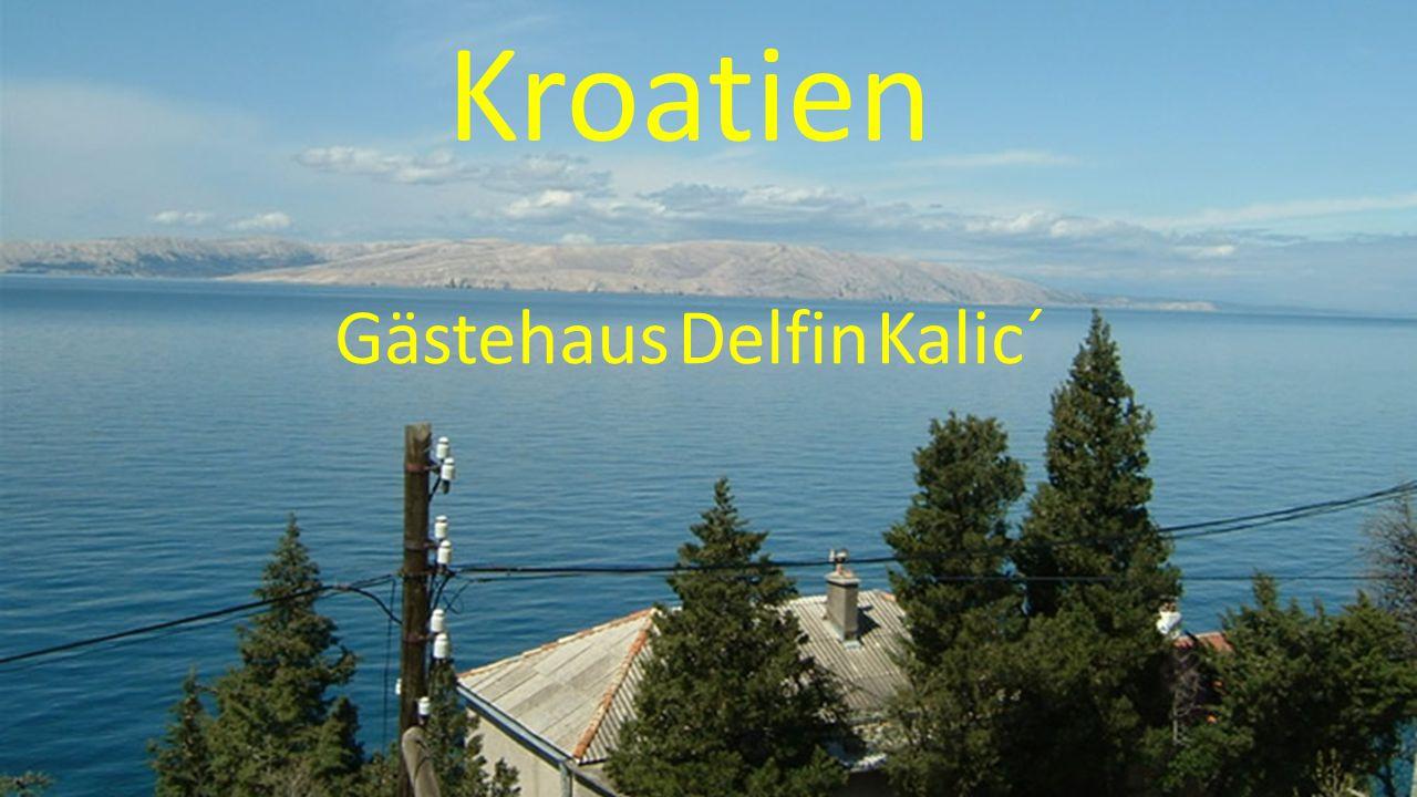 Kroatien Gästehaus Delfin Kalic´