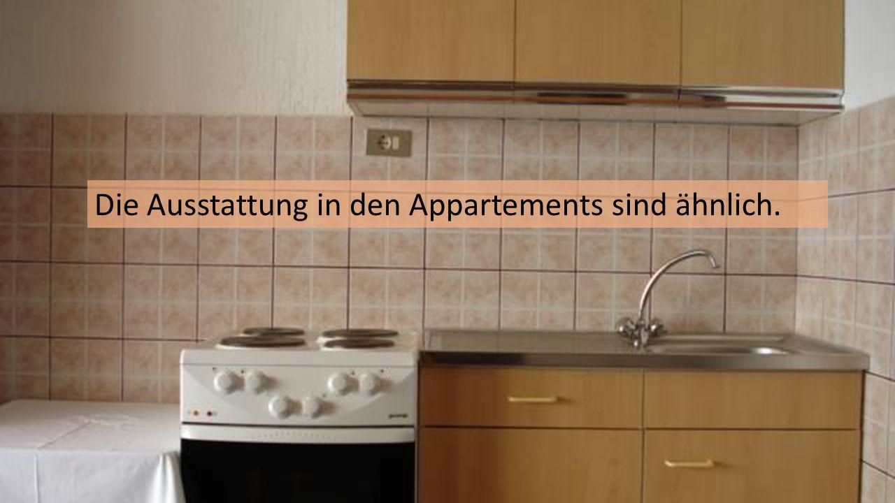 Die Ausstattung in den Appartements sind ähnlich.