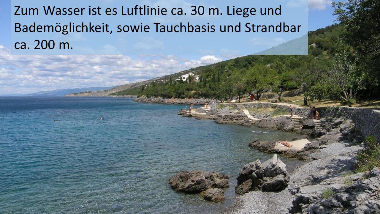 Zum Wasser ist es Luftlinie ca. 30 m