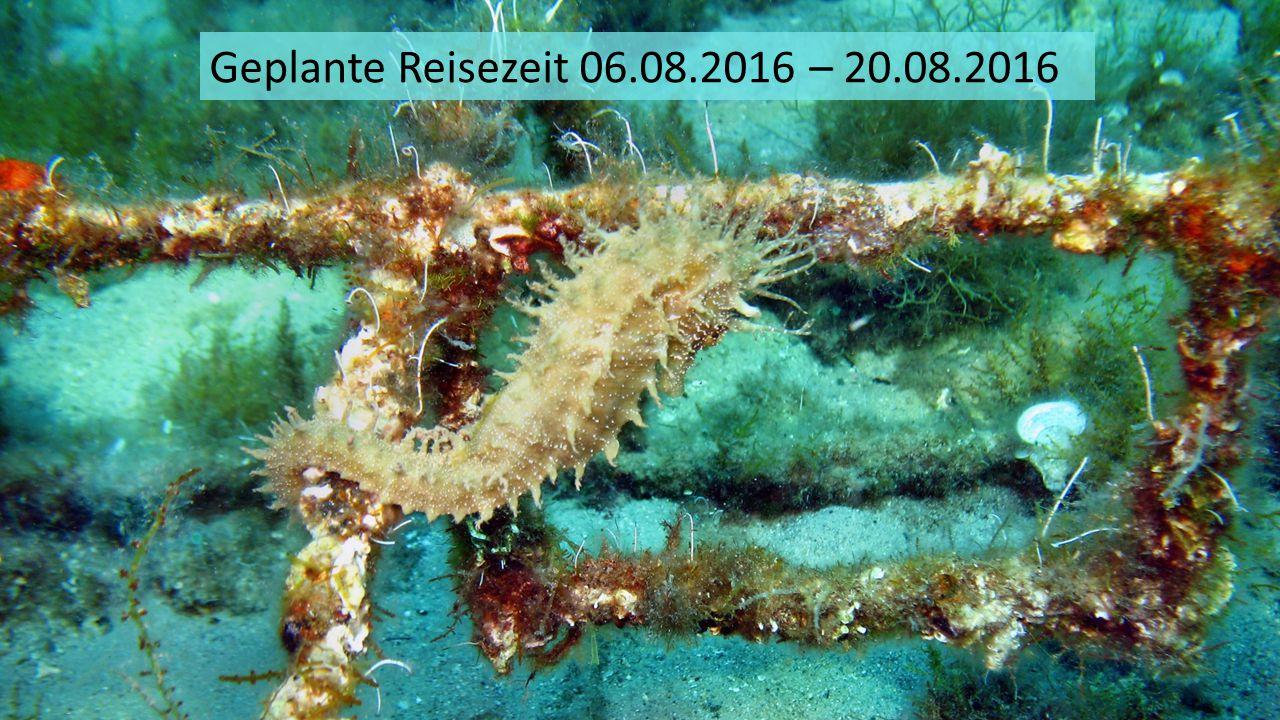 Geplante Reisezeit 06.08.2016 – 20.08.2016