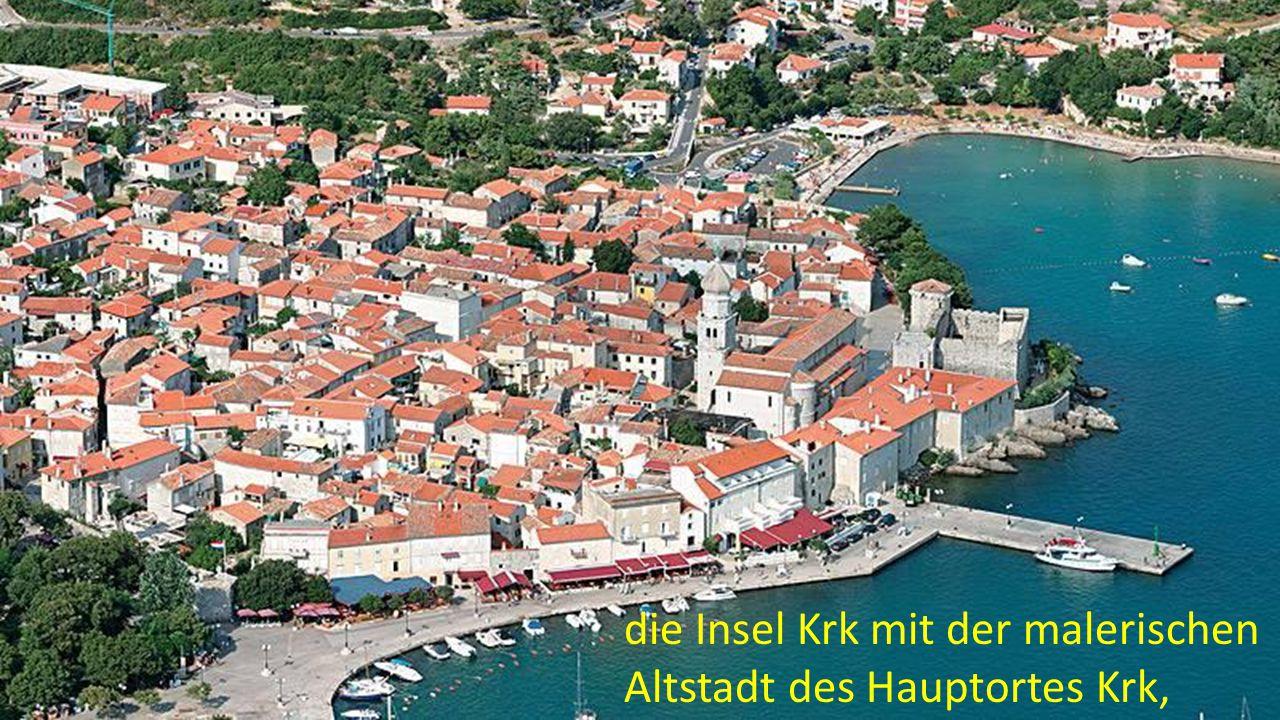 die Insel Krk mit der malerischen Altstadt des Hauptortes Krk,