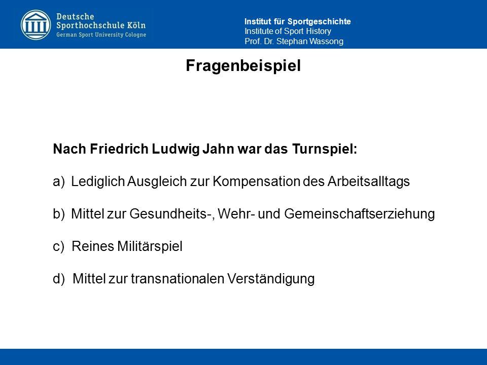 Fragenbeispiel Nach Friedrich Ludwig Jahn war das Turnspiel: