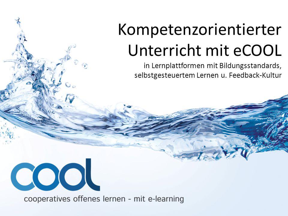 Kompetenzorientierter Unterricht mit eCOOL in Lernplattformen mit Bildungsstandards, selbstgesteuertem Lernen u.