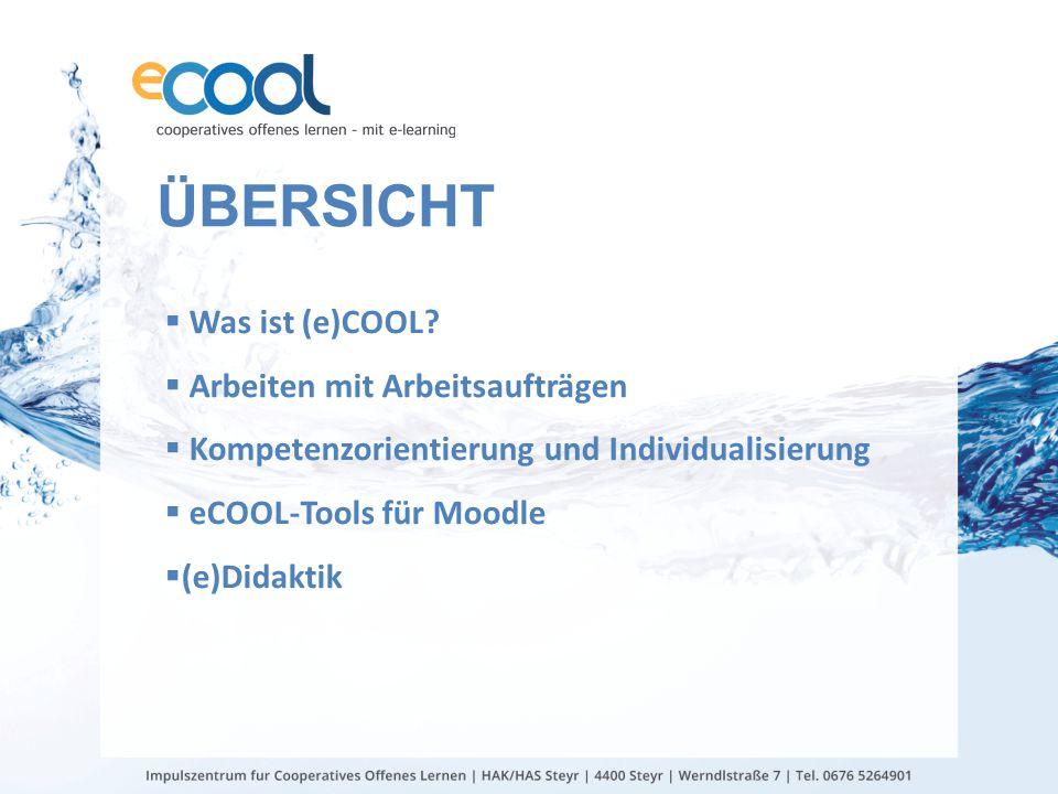 Übersicht Was ist (e)COOL Arbeiten mit Arbeitsaufträgen