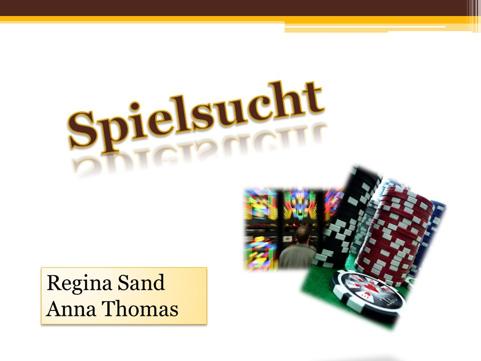 Spielsucht Regina Sand Anna Thomas