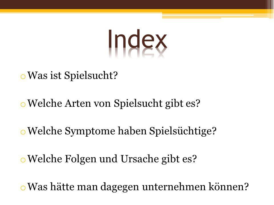 Index Was ist Spielsucht Welche Arten von Spielsucht gibt es