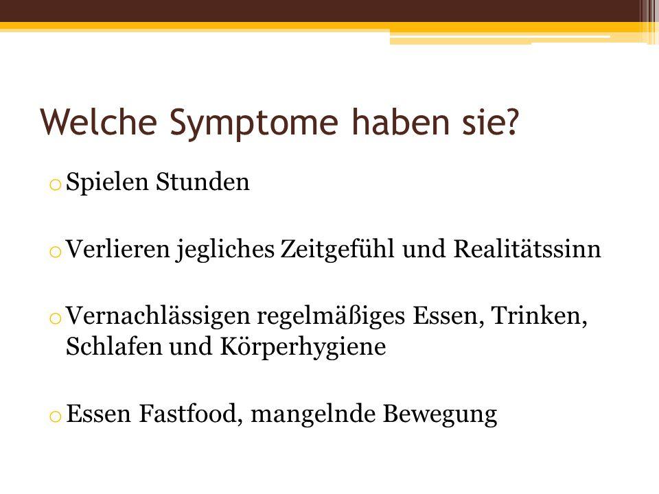 Welche Symptome haben sie