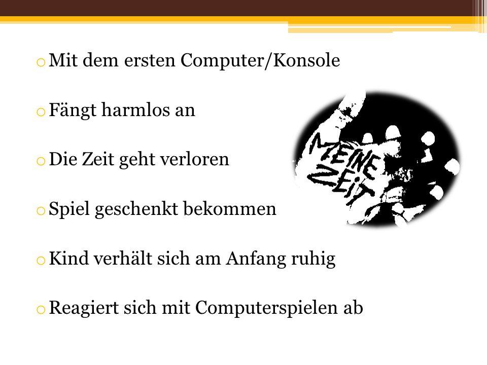 Mit dem ersten Computer/Konsole