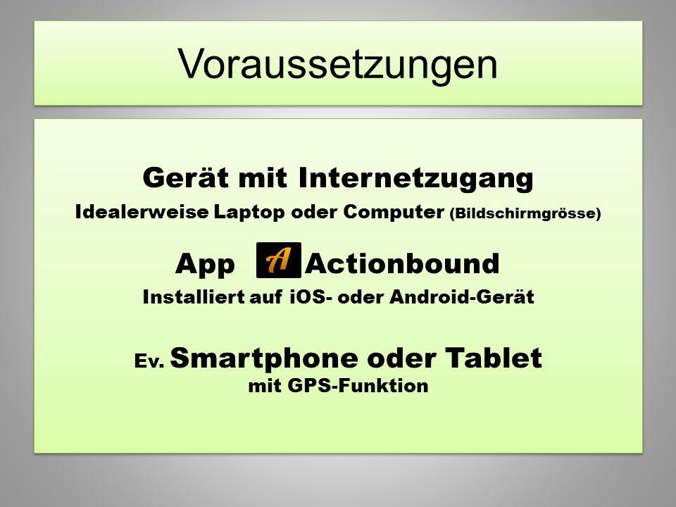 Voraussetzungen Gerät mit Internetzugang App Actionbound