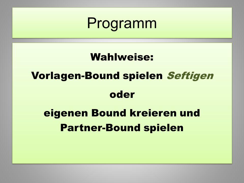 Programm Wahlweise: Vorlagen-Bound spielen Seftigen oder