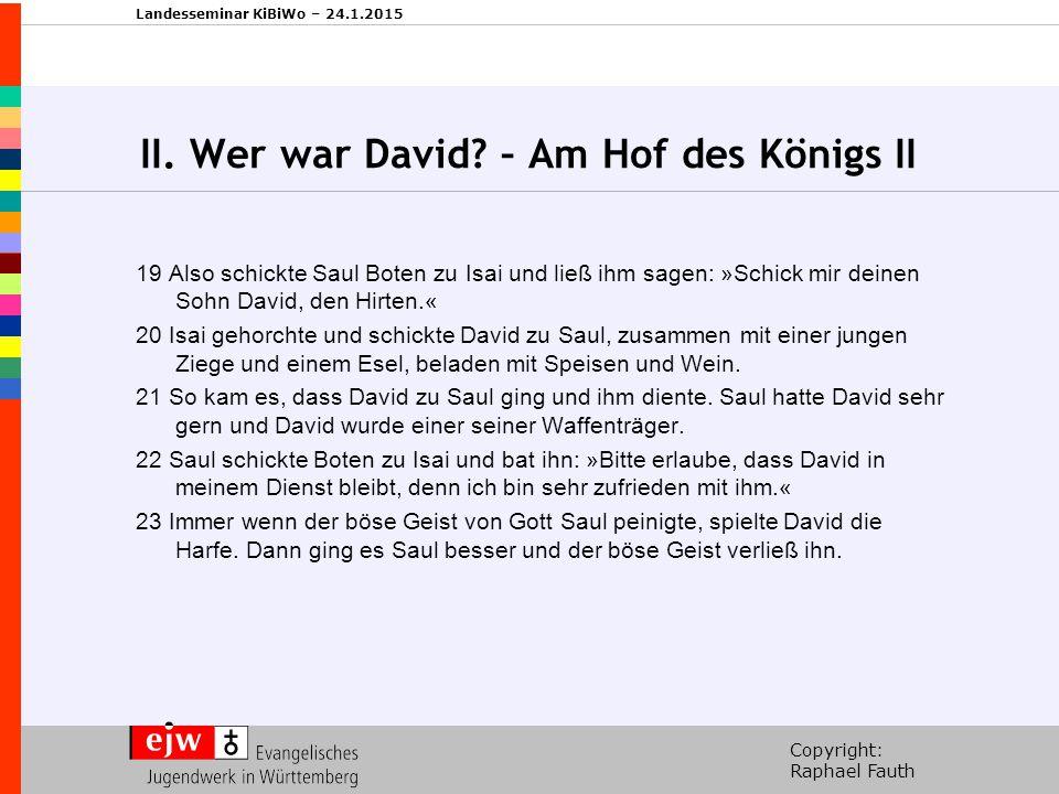 II. Wer war David – Am Hof des Königs II