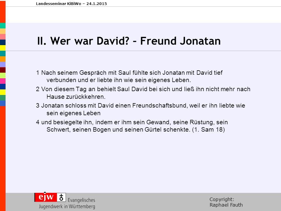II. Wer war David – Freund Jonatan