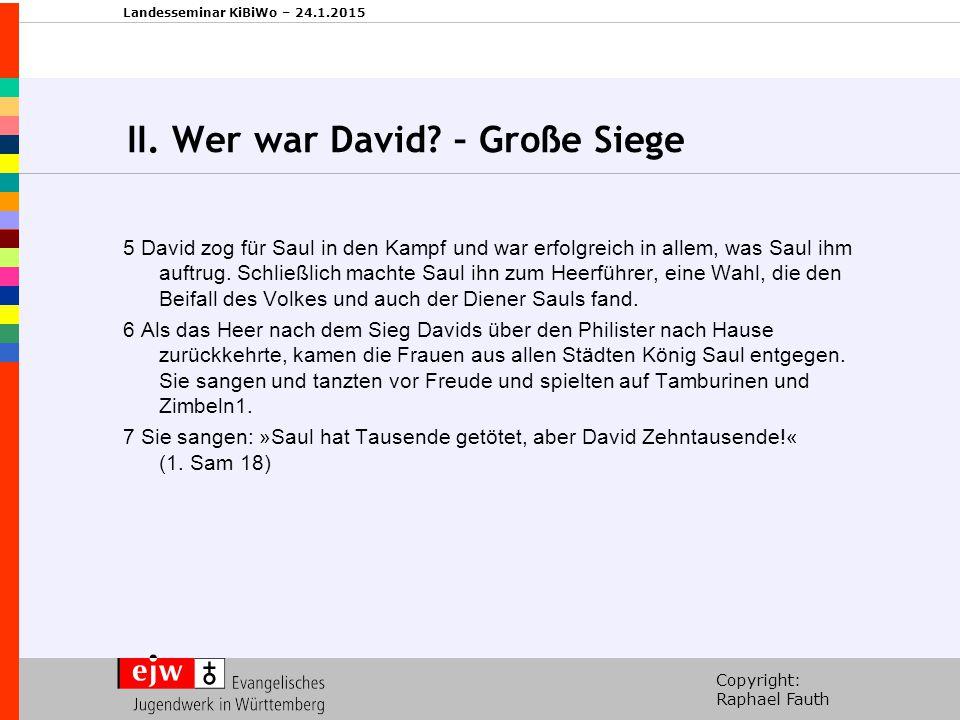 II. Wer war David – Große Siege