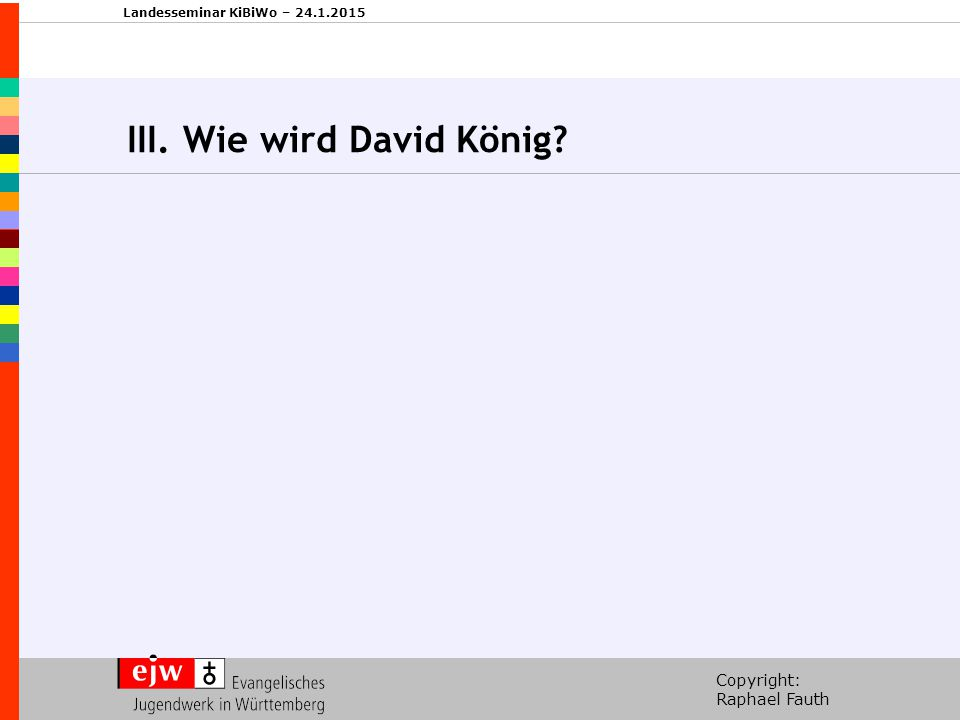 III. Wie wird David König