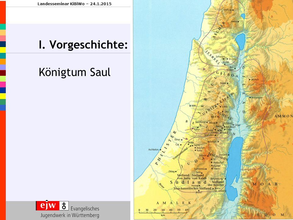 I. Vorgeschichte: Königtum Saul