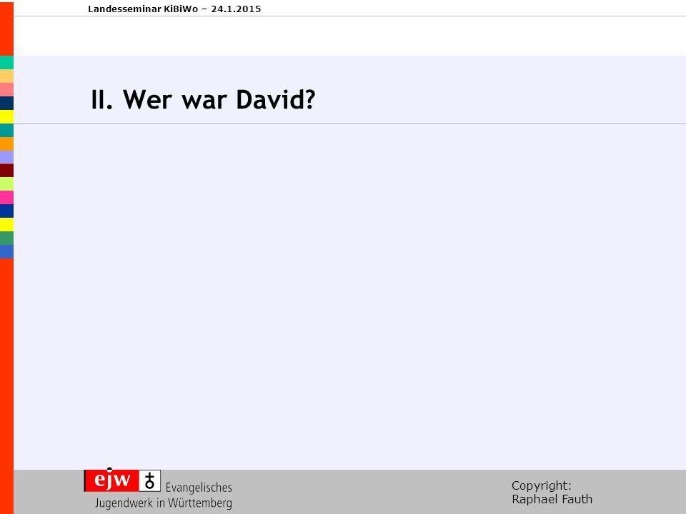 II. Wer war David