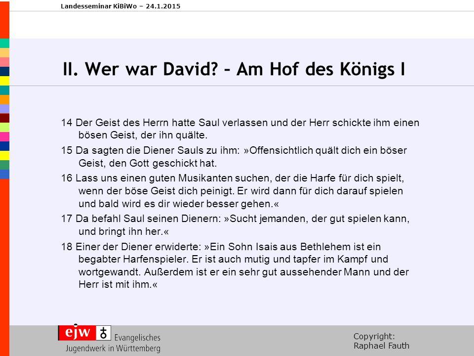 II. Wer war David – Am Hof des Königs I