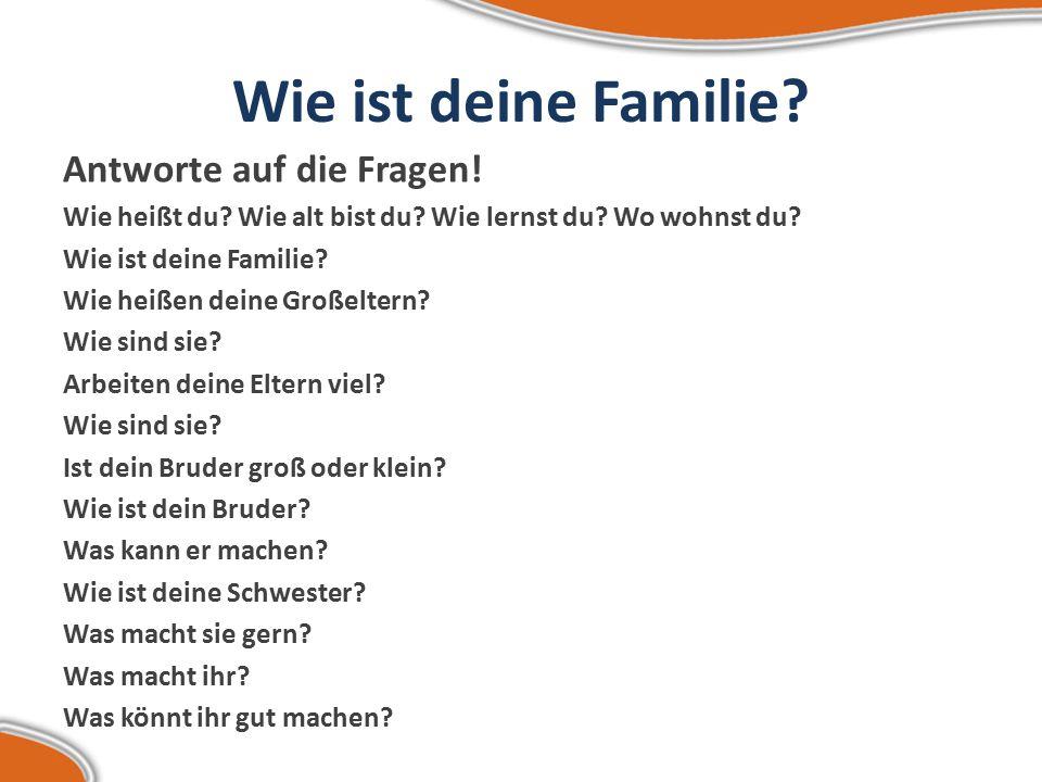 Wie ist deine Familie Antworte auf die Fragen!