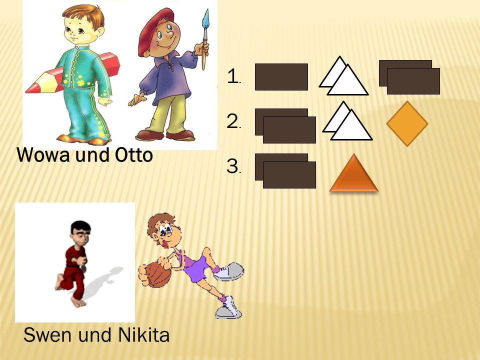 1. 2. Wowa und Otto 3. Swen und Nikita