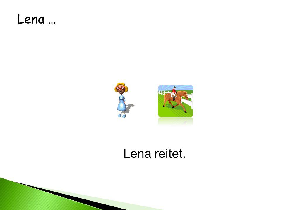 Lena … Lena reitet.