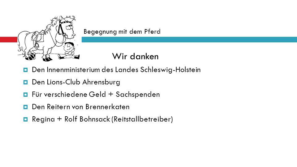 Wir danken Den Innenministerium des Landes Schleswig-Holstein