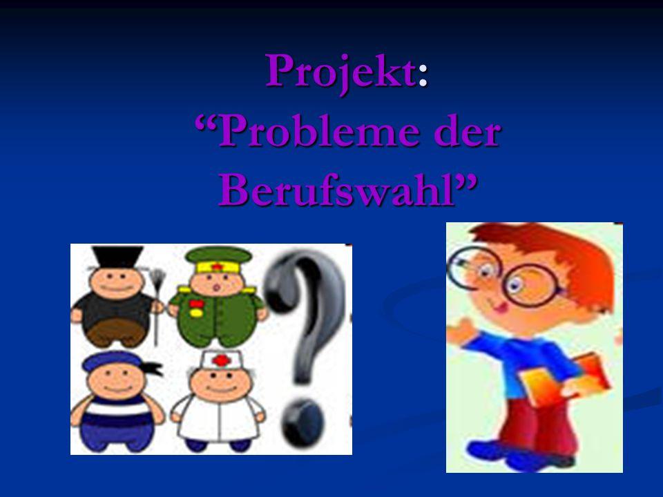 Projekt: Probleme der Berufswahl
