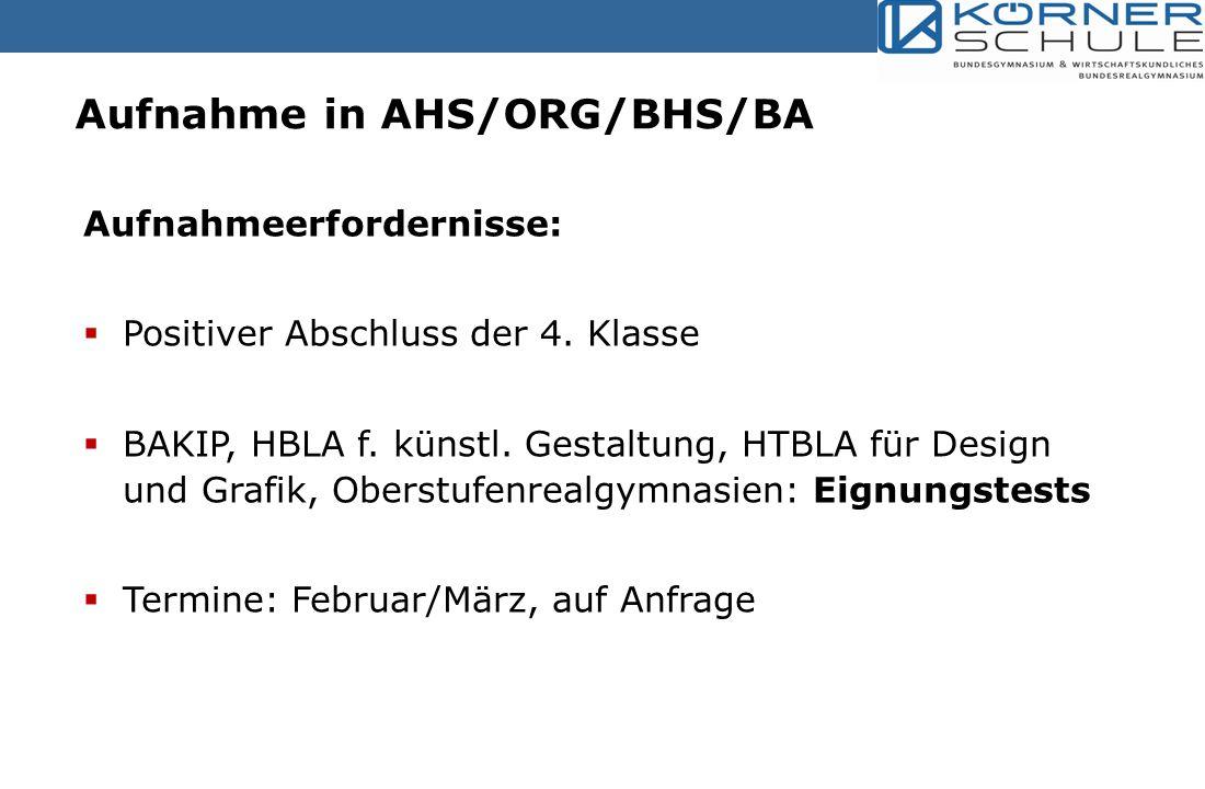 Aufnahme in AHS/ORG/BHS/BA