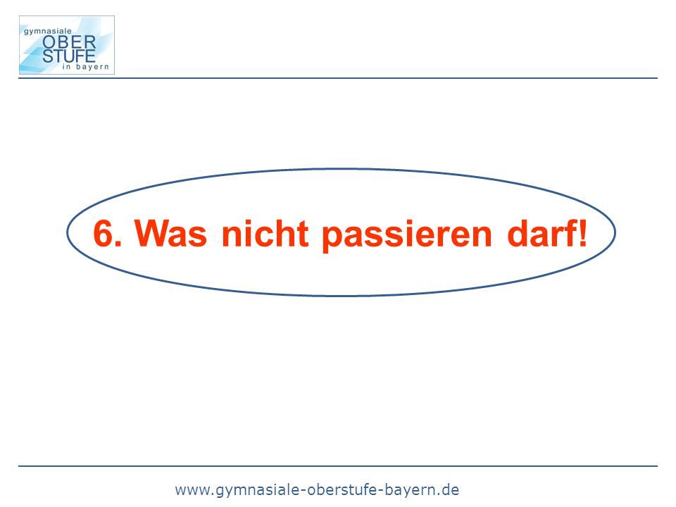 6. Was nicht passieren darf!