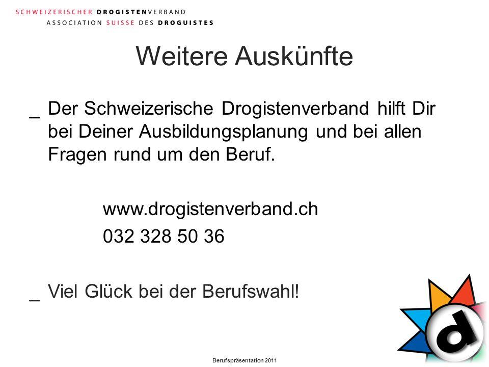 Weitere Auskünfte Der Schweizerische Drogistenverband hilft Dir bei Deiner Ausbildungsplanung und bei allen Fragen rund um den Beruf.