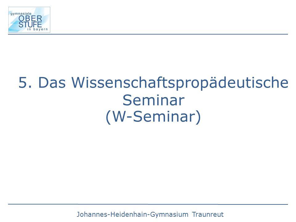 5. Das Wissenschaftspropädeutische Seminar (W-Seminar)