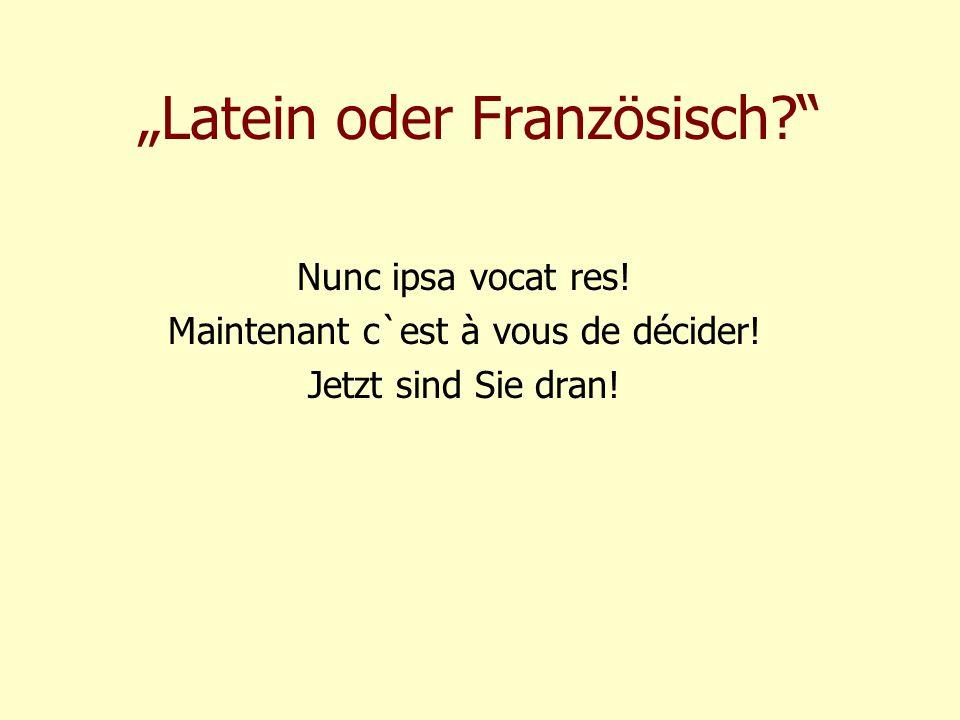 """""""Latein oder Französisch"""