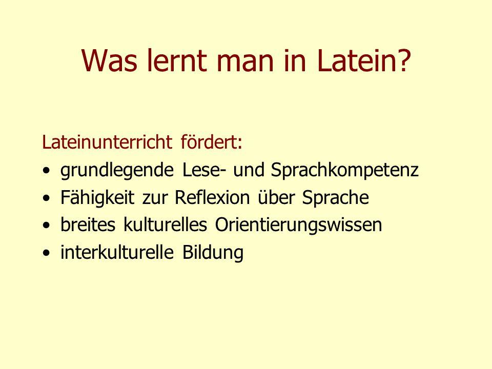 Was lernt man in Latein Lateinunterricht fördert: