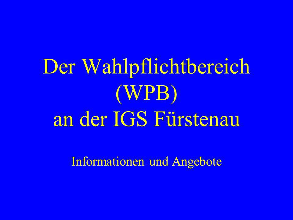 Der Wahlpflichtbereich (WPB) an der IGS Fürstenau