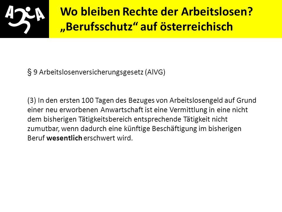 """Wo bleiben Rechte der Arbeitslosen """"Berufsschutz auf österreichisch"""
