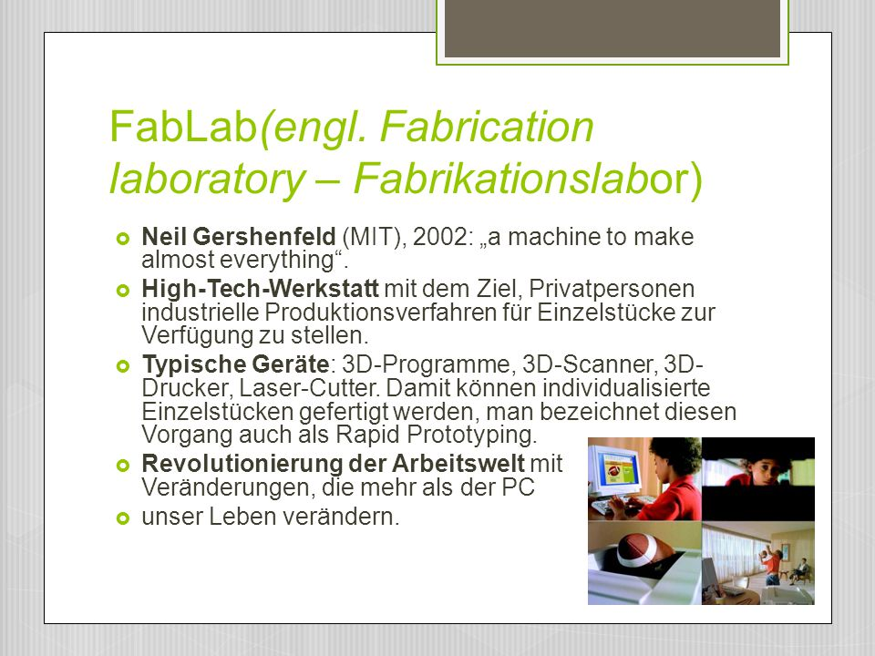FabLab(engl. Fabrication laboratory – Fabrikationslabor)
