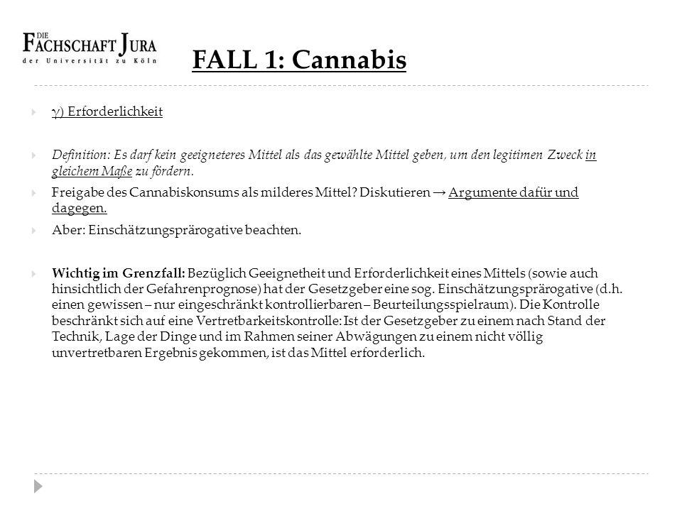 FALL 1: Cannabis γ) Erforderlichkeit