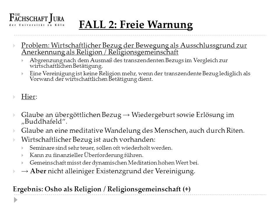 FALL 2: Freie Warnung Problem: Wirtschaftlicher Bezug der Bewegung als Ausschlussgrund zur Anerkennung als Religion / Religionsgemeinschaft.