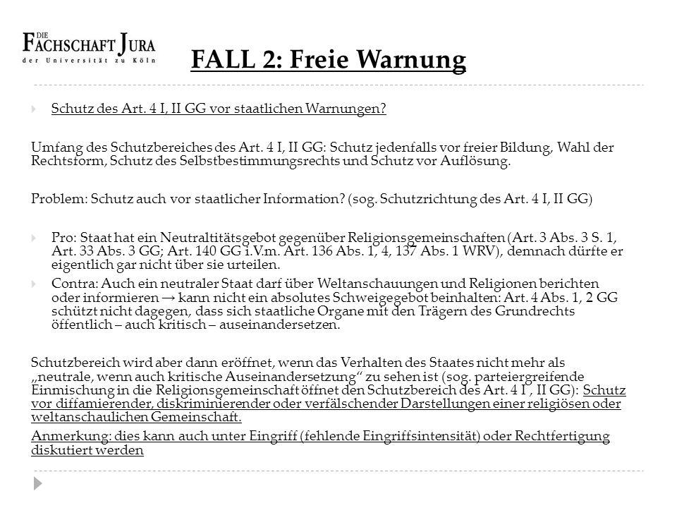 FALL 2: Freie Warnung Schutz des Art. 4 I, II GG vor staatlichen Warnungen