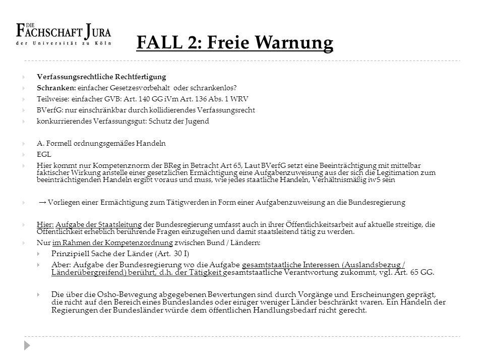 FALL 2: Freie Warnung Prinzipiell Sache der Länder (Art. 30 I)