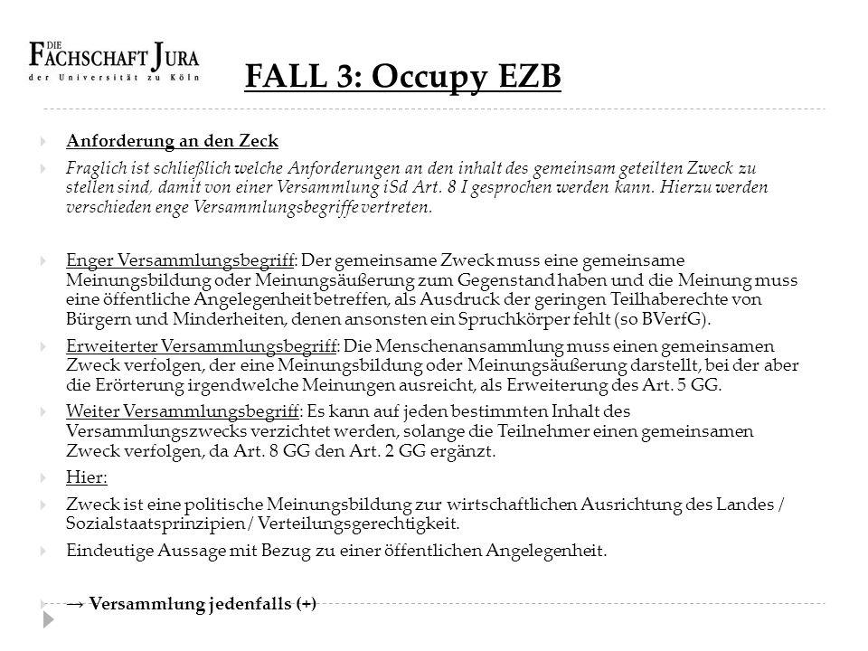 FALL 3: Occupy EZB Anforderung an den Zeck
