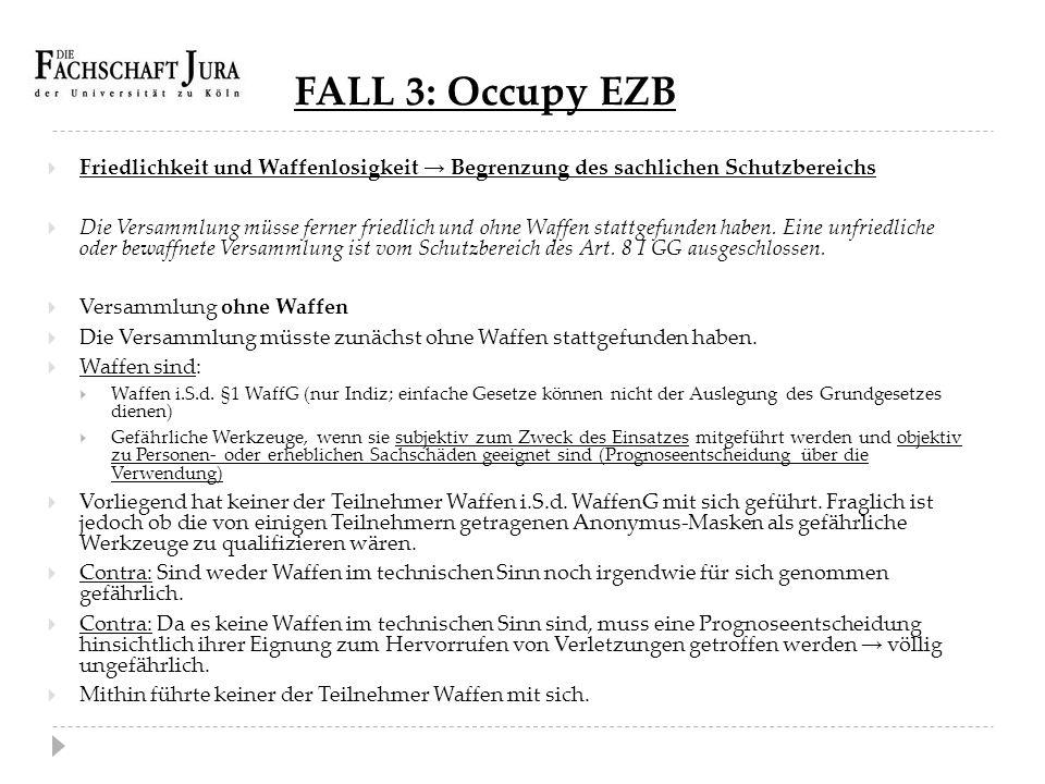 FALL 3: Occupy EZB Friedlichkeit und Waffenlosigkeit → Begrenzung des sachlichen Schutzbereichs.