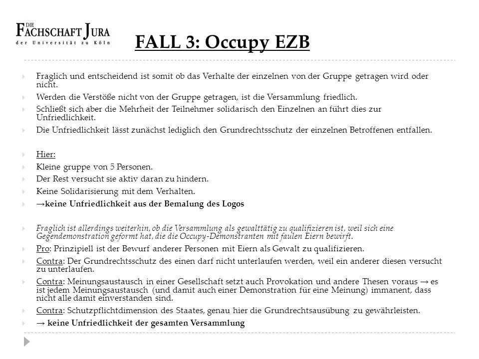 FALL 3: Occupy EZB Fraglich und entscheidend ist somit ob das Verhalte der einzelnen von der Gruppe getragen wird oder nicht.