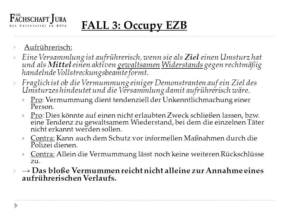 FALL 3: Occupy EZB Aufrührerisch: