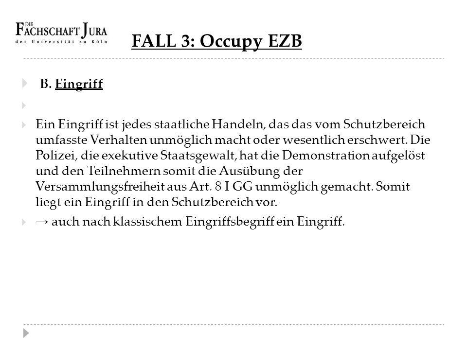 FALL 3: Occupy EZB B. Eingriff