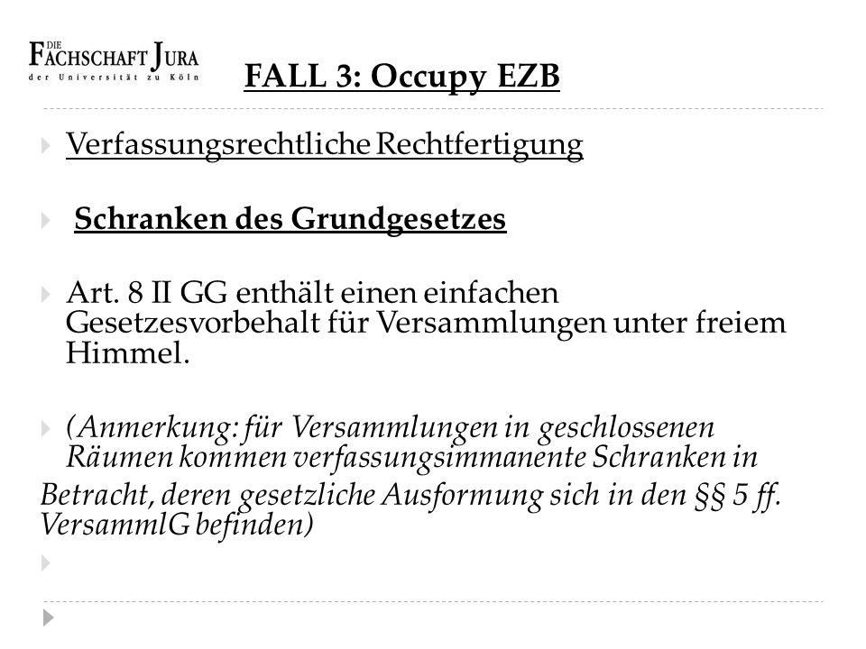 FALL 3: Occupy EZB Verfassungsrechtliche Rechtfertigung