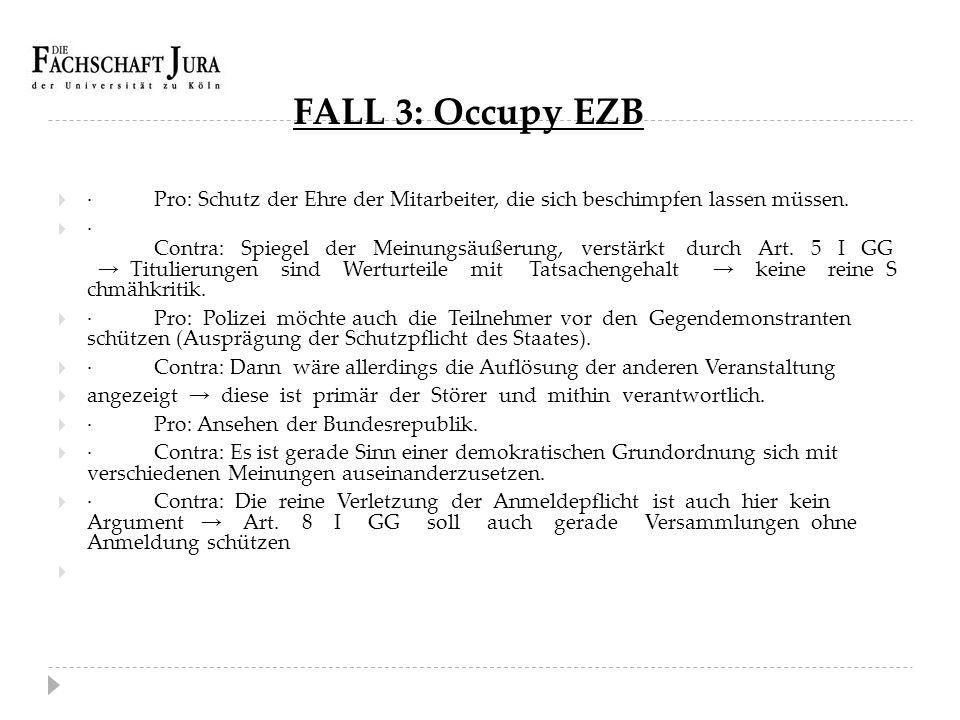 FALL 3: Occupy EZB · Pro: Schutz der Ehre der Mitarbeiter, die sich beschimpfen lassen müssen.