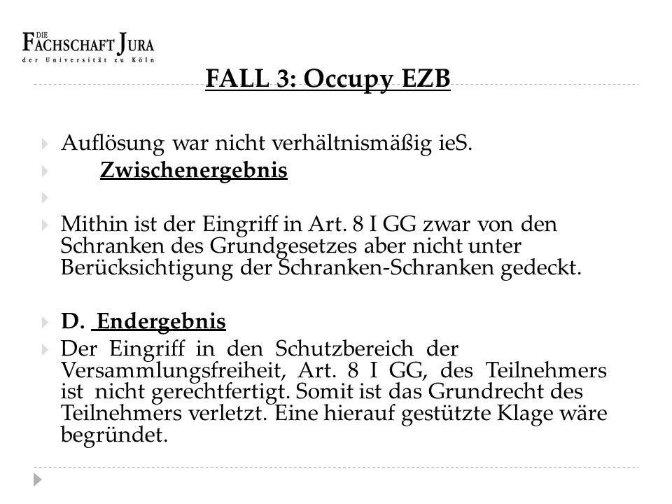 FALL 3: Occupy EZB Auflösung war nicht verhältnismäßig ieS.