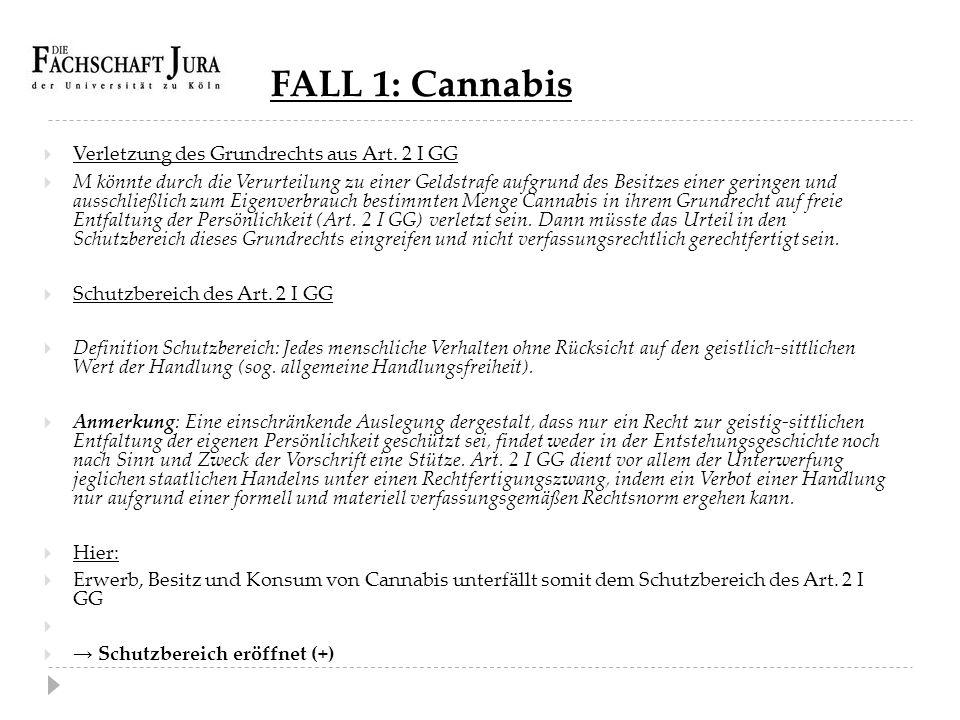FALL 1: Cannabis Verletzung des Grundrechts aus Art. 2 I GG