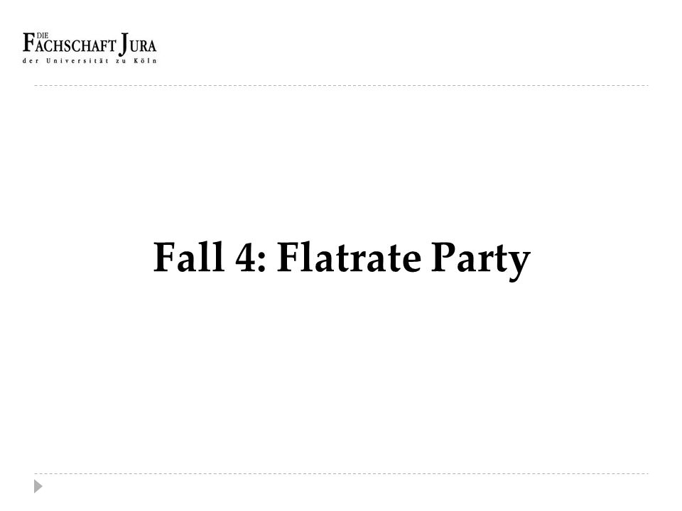 Fall 4: Flatrate Party